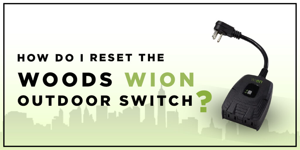 How do I reset the Woods Wion outdoor switch?
